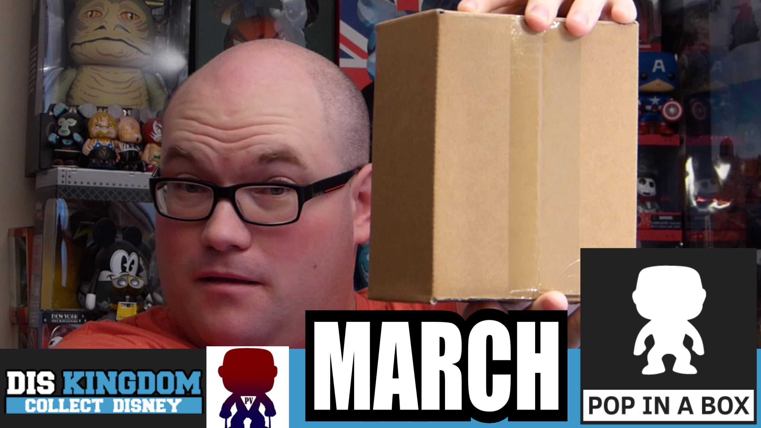 Pop In A Box March Unboxing – Funko Pop Vinyls