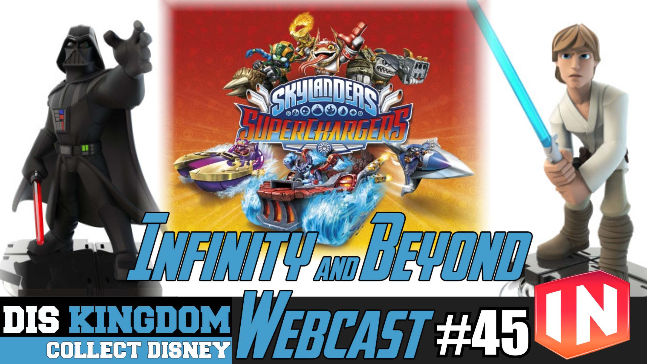 Disney Infinity 3.0 & Beyond Webcast 45 – Rise Of The Empire, Skylanders Superchargers & More