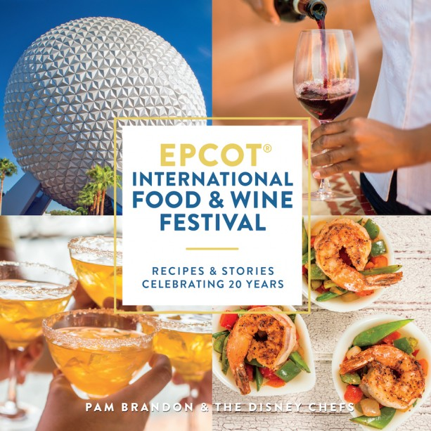 New cookbook celebrates 20 years of epcot international food wine new cookbook celebrates 20 years of epcot international food wine festival forumfinder Image collections