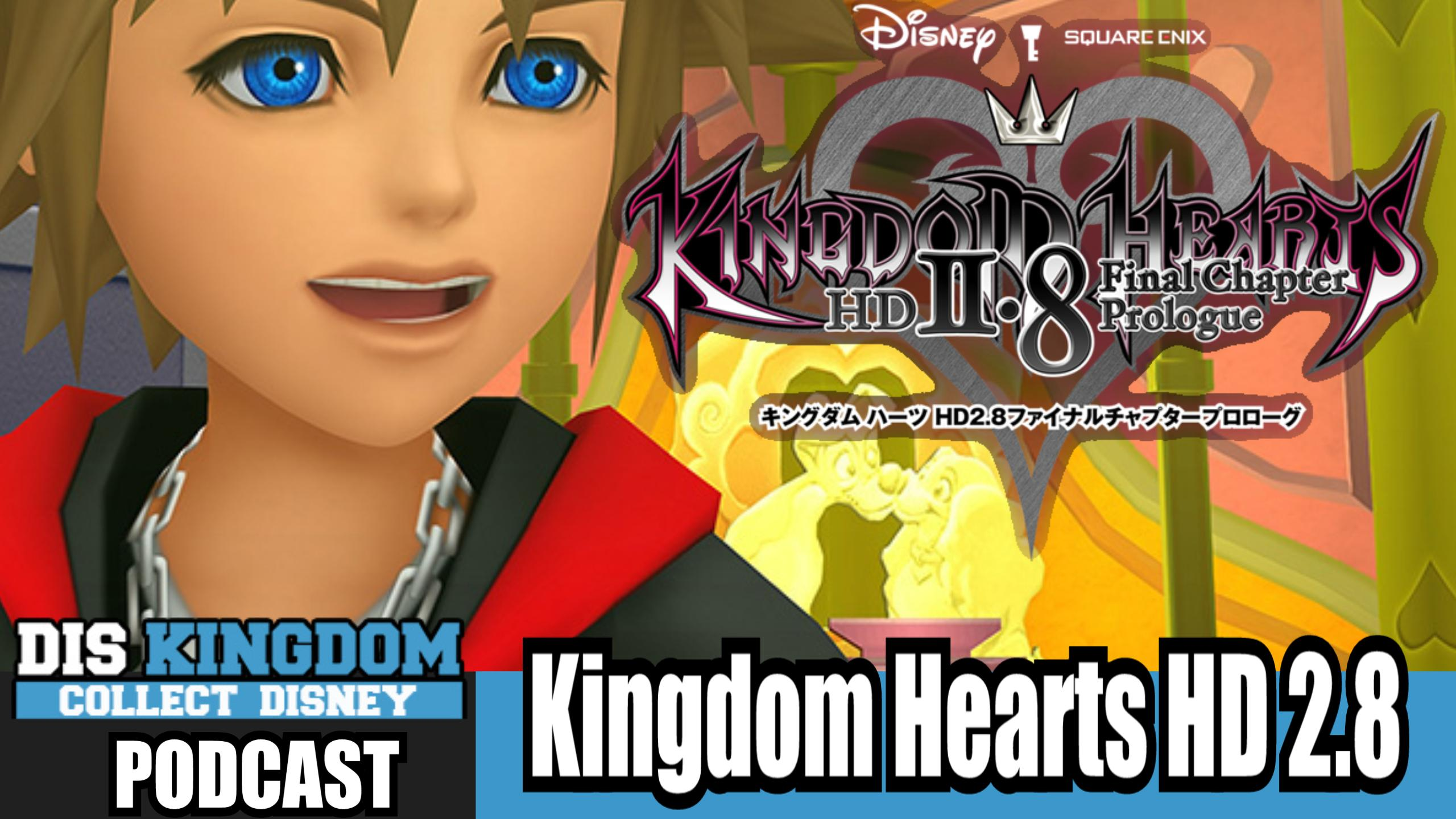 Kingdom Hearts HD 2.8 Final Chapter Prologue Reaction –  DK Podcast