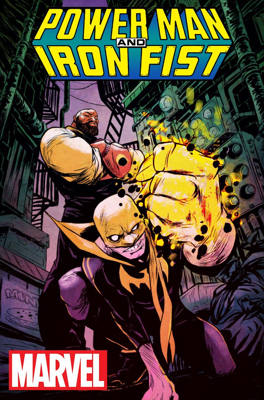 POWER MAN AND IRON FIST RETURNS TO MARVEL COMICS
