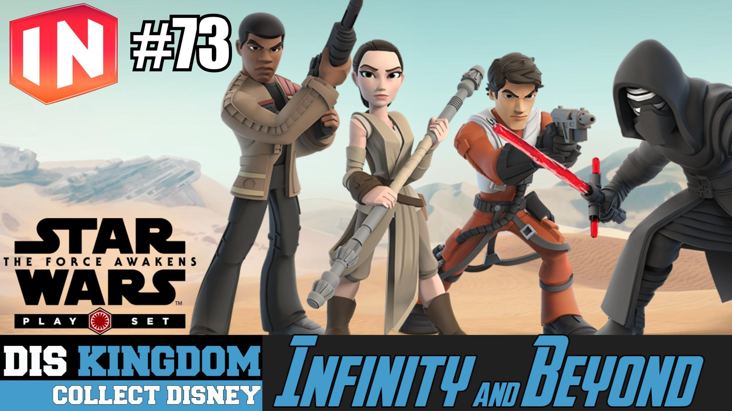 Disney Infinity 3.0 & Beyond #73 – Star Wars: The Force Awakens Review