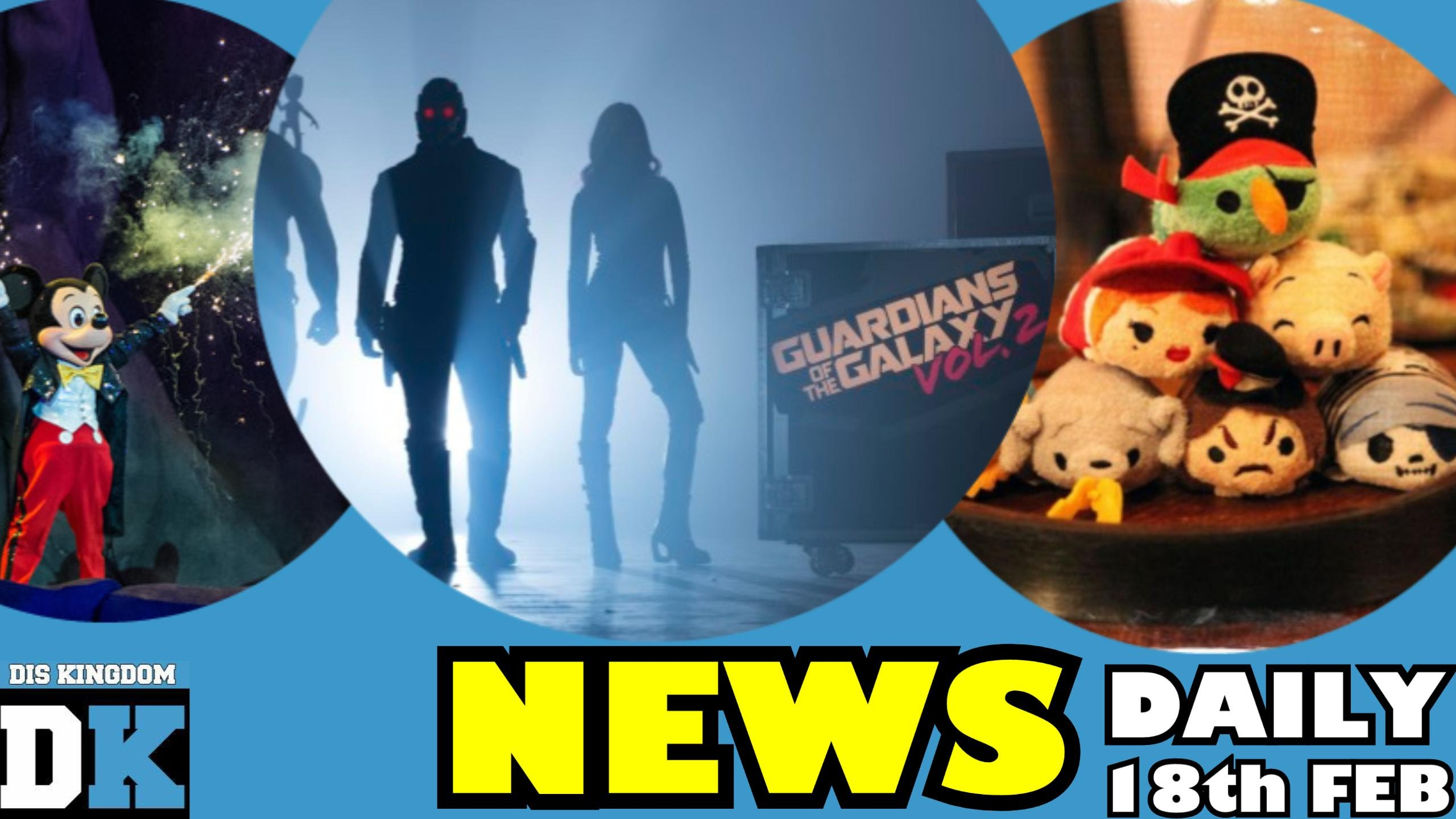 GOTG 2 Vol 2 + POTC Tsum Tsums + Shanghai Disney Effecting Walt Disney World – Daily Disney News