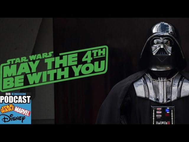 Let's Talk Star Wars May The Fourth Announcements | DisKingdom Podcast
