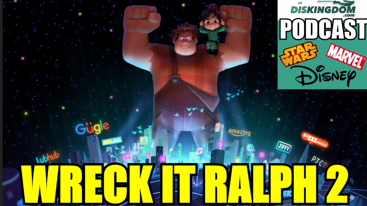 Wreck It Ralph 2 Reactions    DisKingdom Podcast