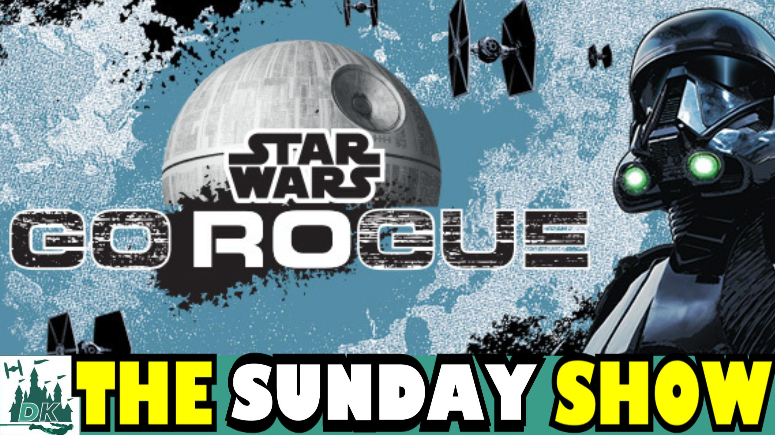 GoRogue | The Sunday Show | DK Disney News