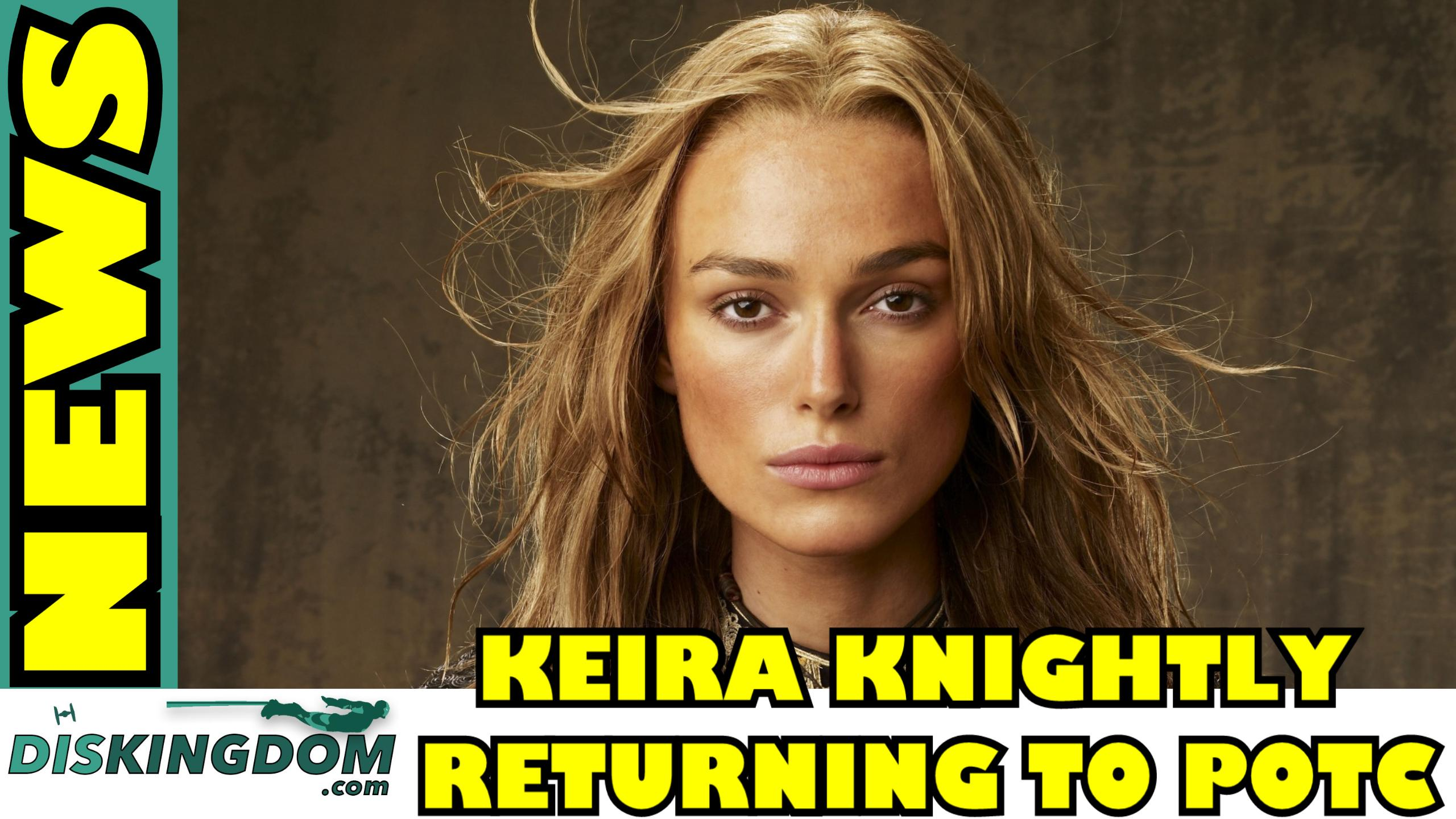 Keira Knightly Returning To Pirates Of The Caribbean  | DK Disney News