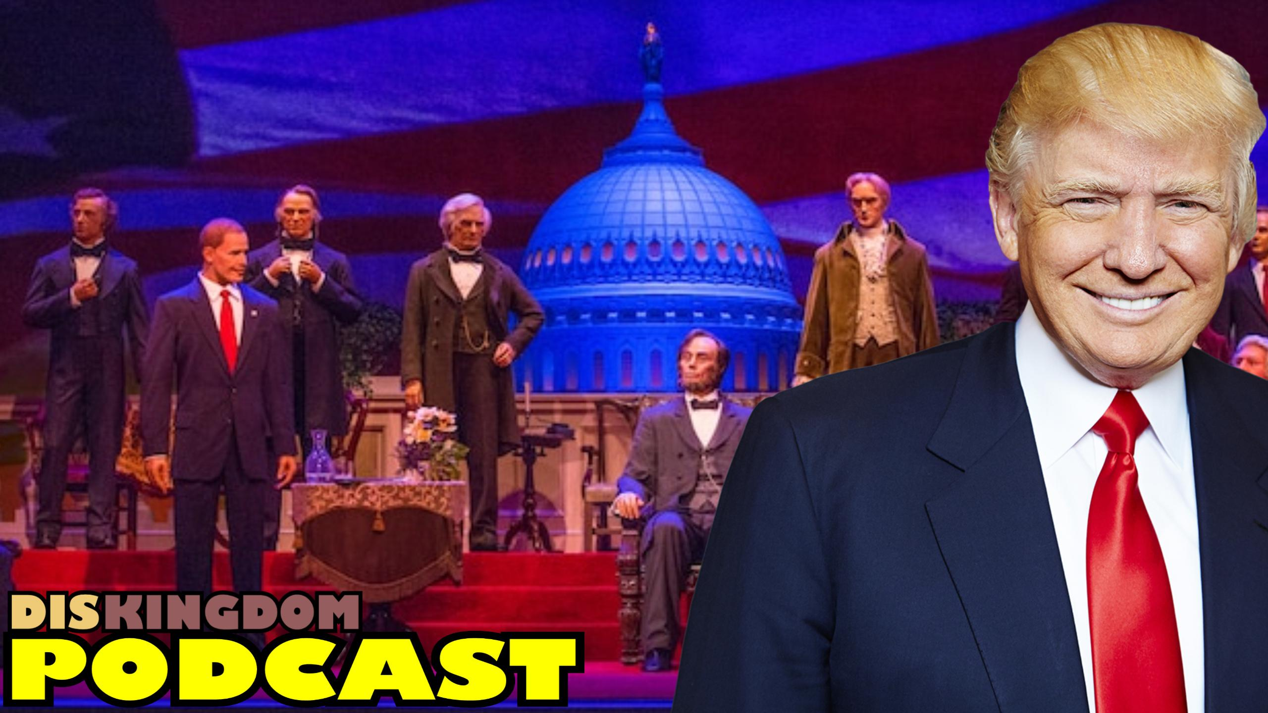 Donald Trump Will Most Likely Not Speak In The Hall Of Presidents | DisKingdom Podcast