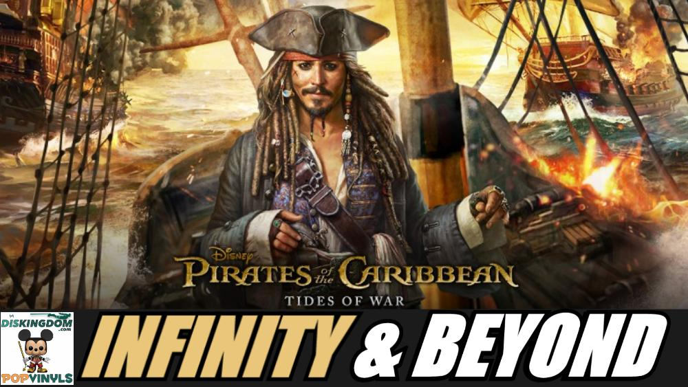 Pirates Of The Caribbean: Tides Of War Announced | Infinity & Beyond #142