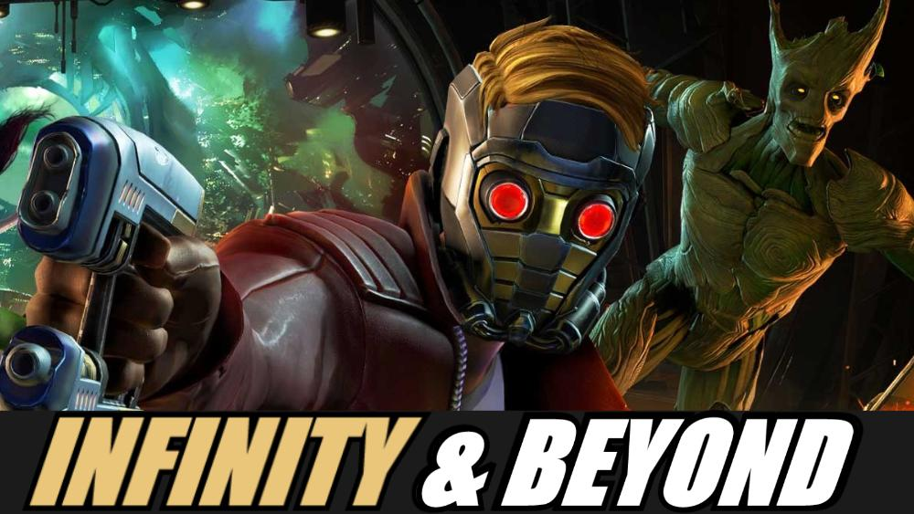 Guardians Of The Galaxy: TellTale Game Out Now | Infinity & Beyond Podcast