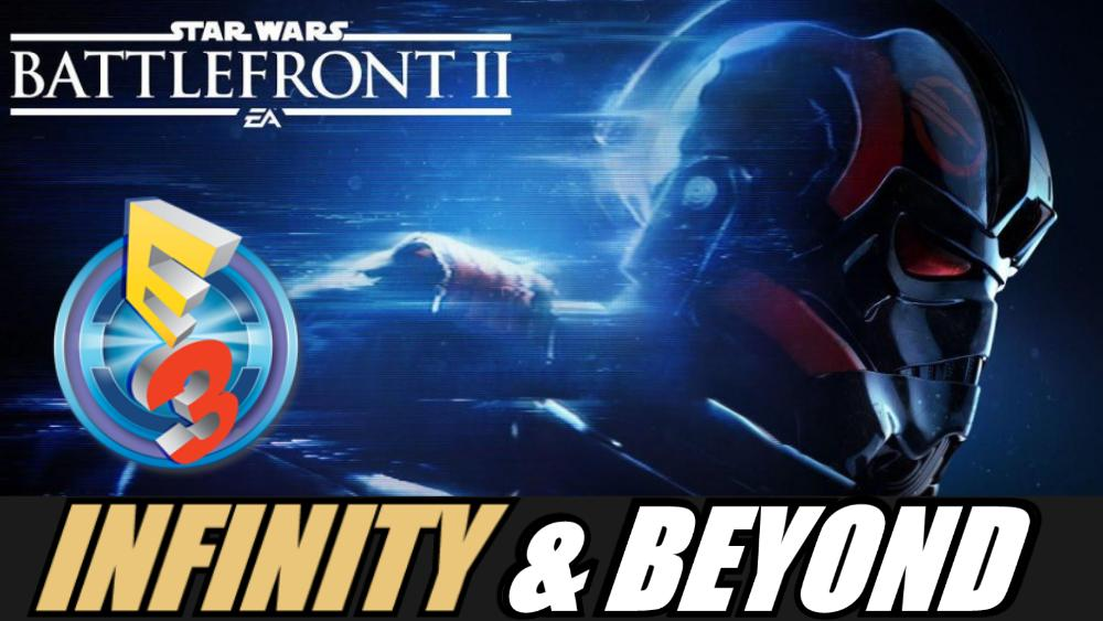 E3 Star Wars Predictions | Infinity & Beyond Podcast