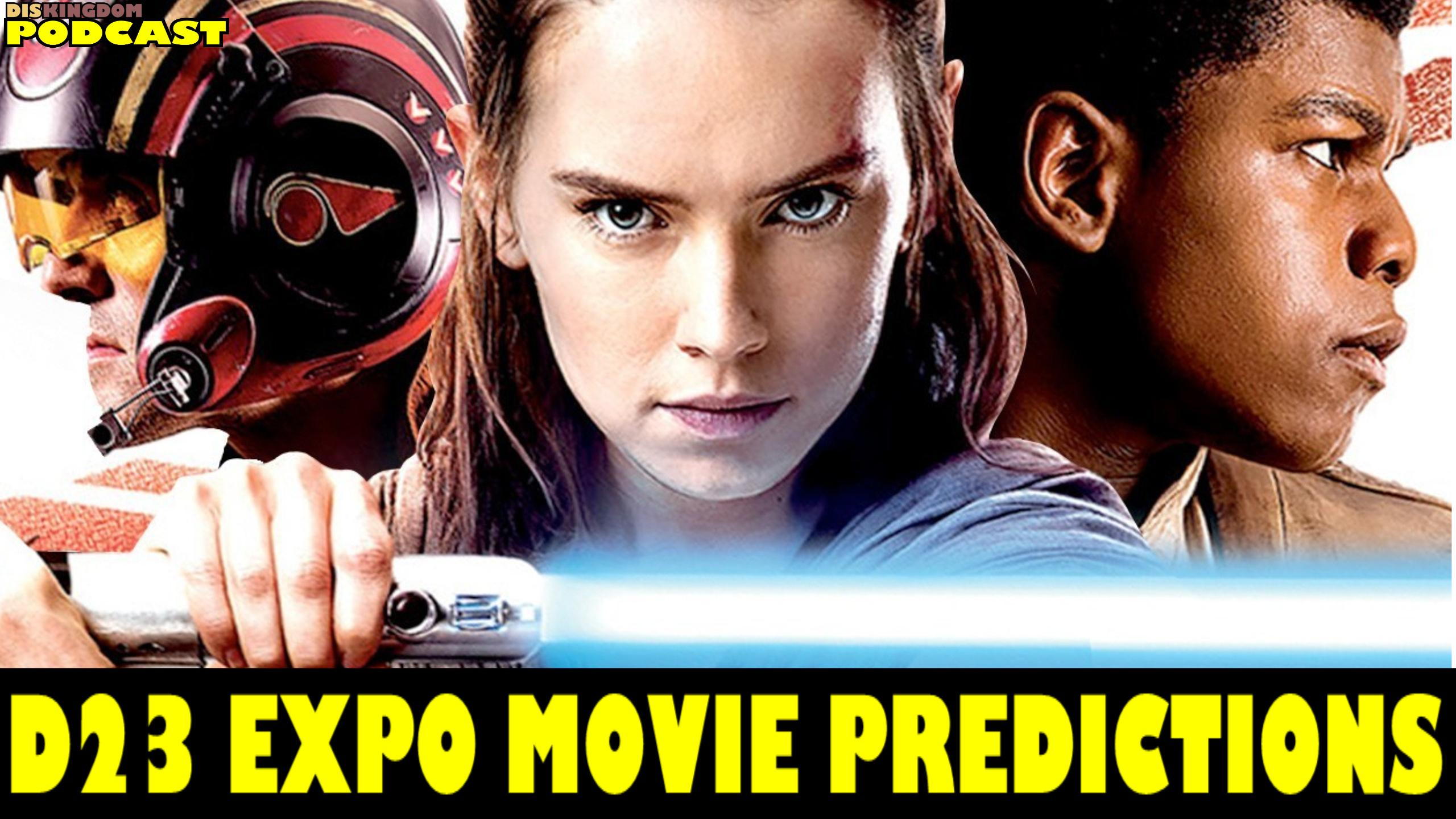 Our D23 Expo 2017 Movie Predictions | DisKingdom Podcast