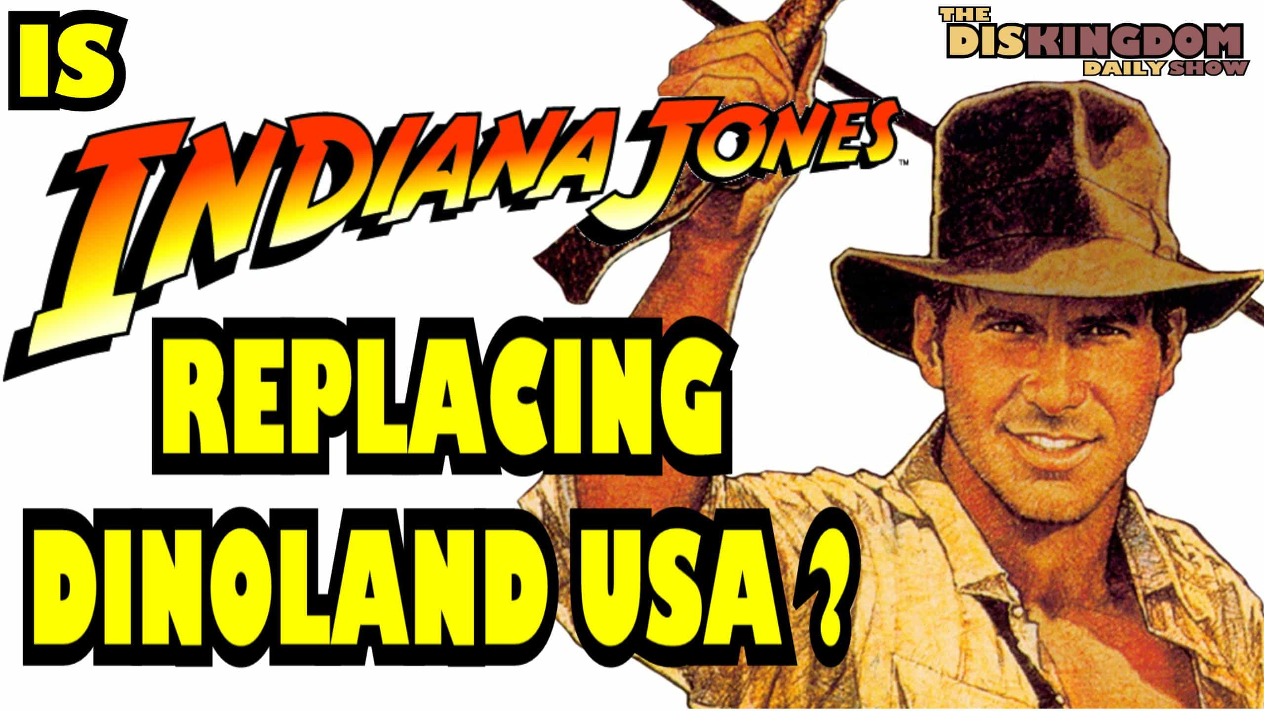 Is Indiana Jones Replacing Dinoland At Disney's Animal Kingdom?