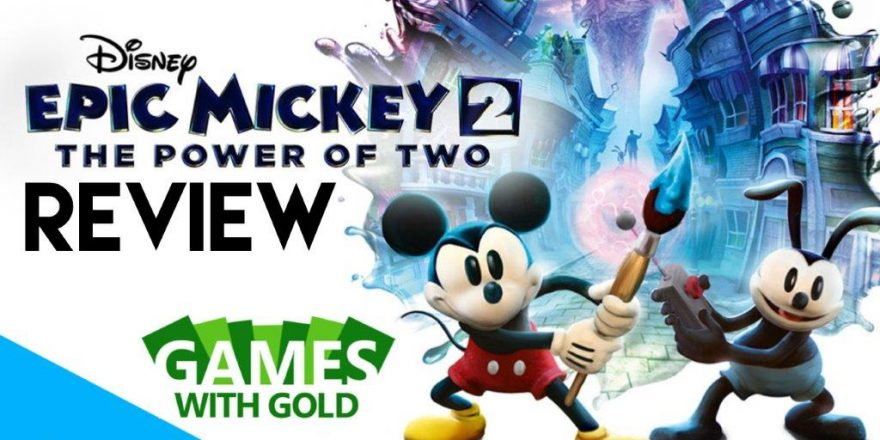 Disneys Epic Mickey 2 Review Xbox Games With Gold